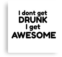 Drinking Humour Funny Party Drunk Joke Awesome Cool Canvas Print