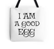 Jim Jarmusch Down By Law Quote I Am A Good Egg Funny Movie Tote Bag