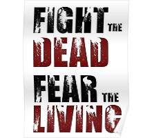 Fight The Dead/Fear The Living - The Walking Dead Poster