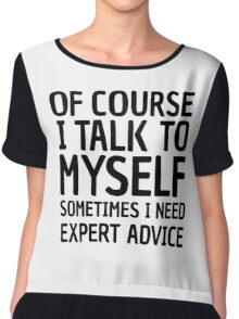 Funny Cool Quote I Talk To Myself Humour Comedy Chiffon Top