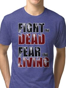 Fight The Dead/Fear The Living - The Walking Dead Tri-blend T-Shirt