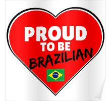 Proud To Be Brazilian Poster