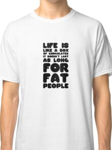 Fat People Humour Funny Joke Dark Clever Comedy Classic T-Shirt