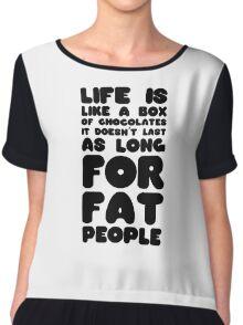 Fat People Humour Funny Joke Dark Clever Comedy Chiffon Top