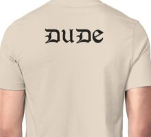 Dude, Sweet – Where's My Car Tattoo Shirt Unisex T-Shirt