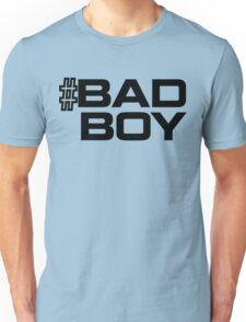 Hashtag Bad Boy T-Shirt Unisex T-Shirt