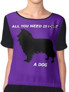 All you need is a dog Chiffon Top