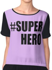 Hashtag Super Hero T-shirts Chiffon Top