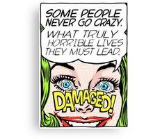 Never Go Crazy Canvas Print