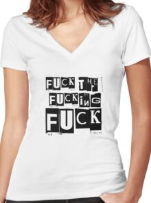 Fuck The Fucking Fuck Punk Grunge Protest Rebel  Women's Fitted V-Neck T-Shirt