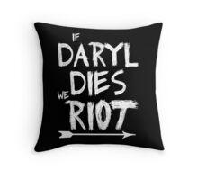If Daryl dies we riot Throw Pillow