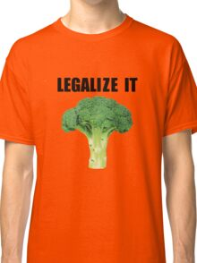Legalize it (Legalize weed parody) Classic T-Shirt