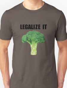 Legalize it (Legalize weed parody) Unisex T-Shirt