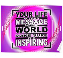 Your life is your message to the world Poster