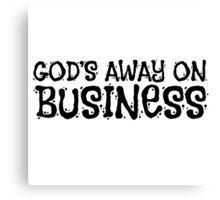 Gods Away On Business Tom Waits Quote Music Canvas Print