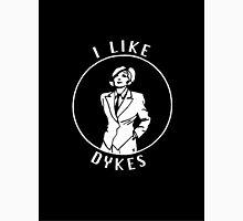 I Like Dykes Unisex T-Shirt