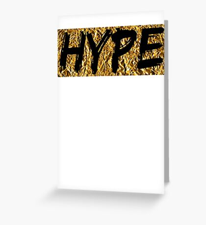 Hype (T-shirt, Phone Case & more) Greeting Card