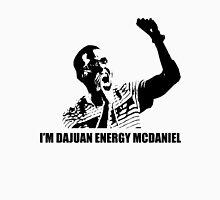 I'M DAJUAN ENERGY MCDANIELS Unisex T-Shirt