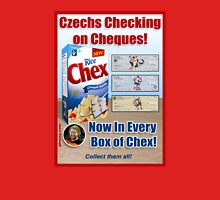 Czechs Checking on Cheques Now In Every Box of Chex! Unisex T-Shirt