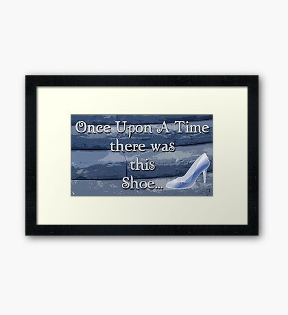 Once Upon a Time there was This Shoe... Framed Print