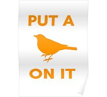 Portlandia - Put A Bird On it Poster