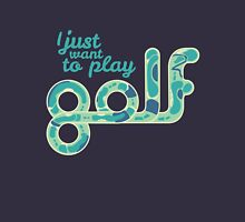 I just want to play golf.  Hoodie