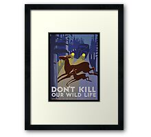 Don't Kill Our Wildlife Framed Print