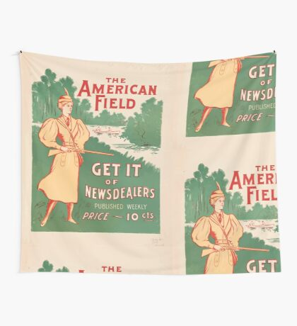Artist Posters The American field get it of newsdealers published weekly price 10 cents July 1896 0612 Wall Tapestry
