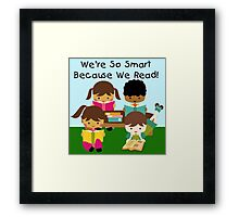 School Education Smart Because We Read Framed Print