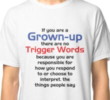 Trigger Words Classic T-Shirt