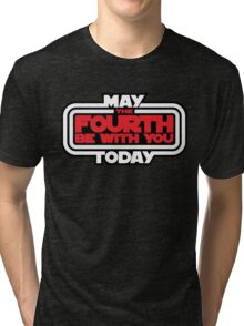 May the Fourth Be With You Today Tri-blend T-Shirt