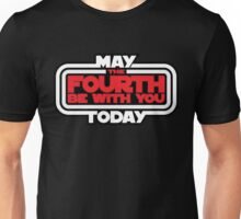 May the Fourth Be With You Today Unisex T-Shirt