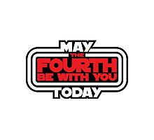 May the Fourth Be With You Today Photographic Print