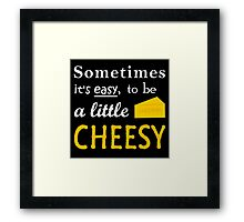 Easy Being Cheesy - Funny Geek Ain't Cute Hipster Framed Print