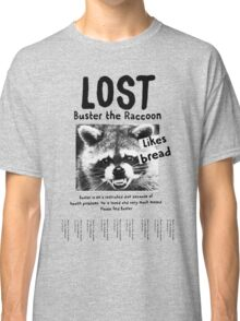 #GreyGardens: Buster the Raccoon Likes Bread Classic T-Shirt