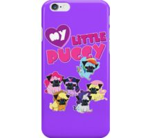My Little Puggy iPhone Case/Skin