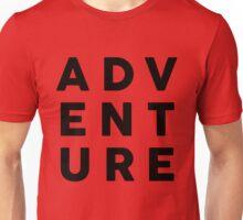 ADV ENT URE Unisex T-Shirt