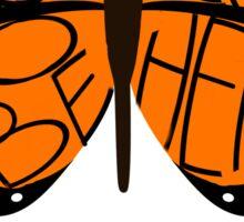We Are All Monarchs  Sticker
