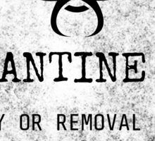 Quarantine Are Warning Sticker