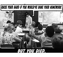 Funny Ads- Nationwide Dead Kid Homework Excuse Photographic Print