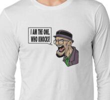 I AM THE ONE WHO KNOCKS (ver 2) Long Sleeve T-Shirt