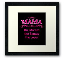 MAMA The Mother The Beauty The Lover Framed Print