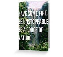 BE UNSTOPPABLE Greeting Card