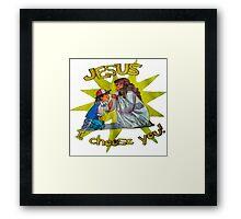 Jesus I Choose You! Framed Print