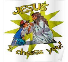 Jesus I Choose You! Poster