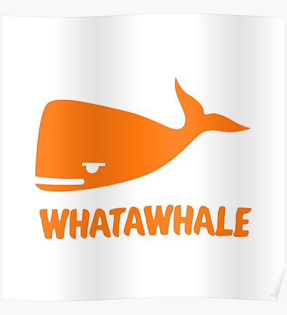 What A Whale Poster