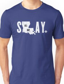 SLAY ALL DAY (white text) Unisex T-Shirt