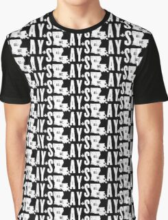 SLAY ALL DAY (white text) Graphic T-Shirt