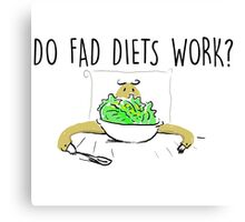 do fad diets work Canvas Print