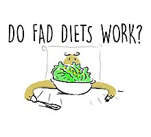 do fad diets work Photographic Print